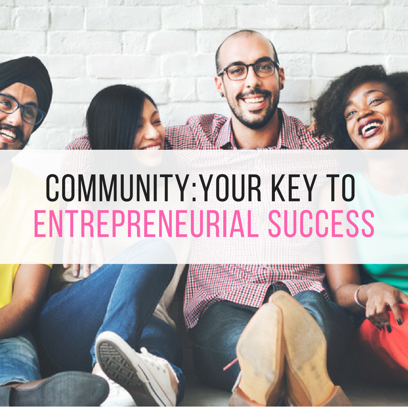 Community: Your Key to Entrepreneurial Success