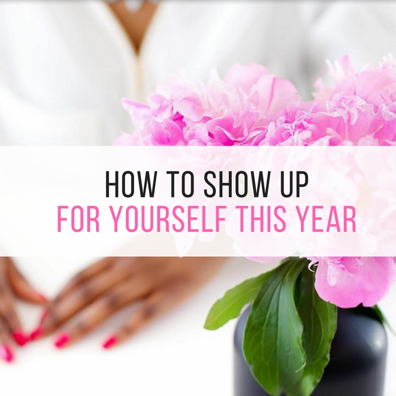 How to Show Up for Yourself this Year