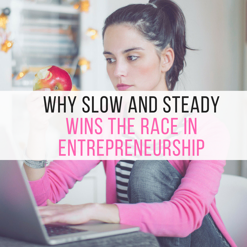 Why Slow and Steady Wins the Race in Entrepreneurship