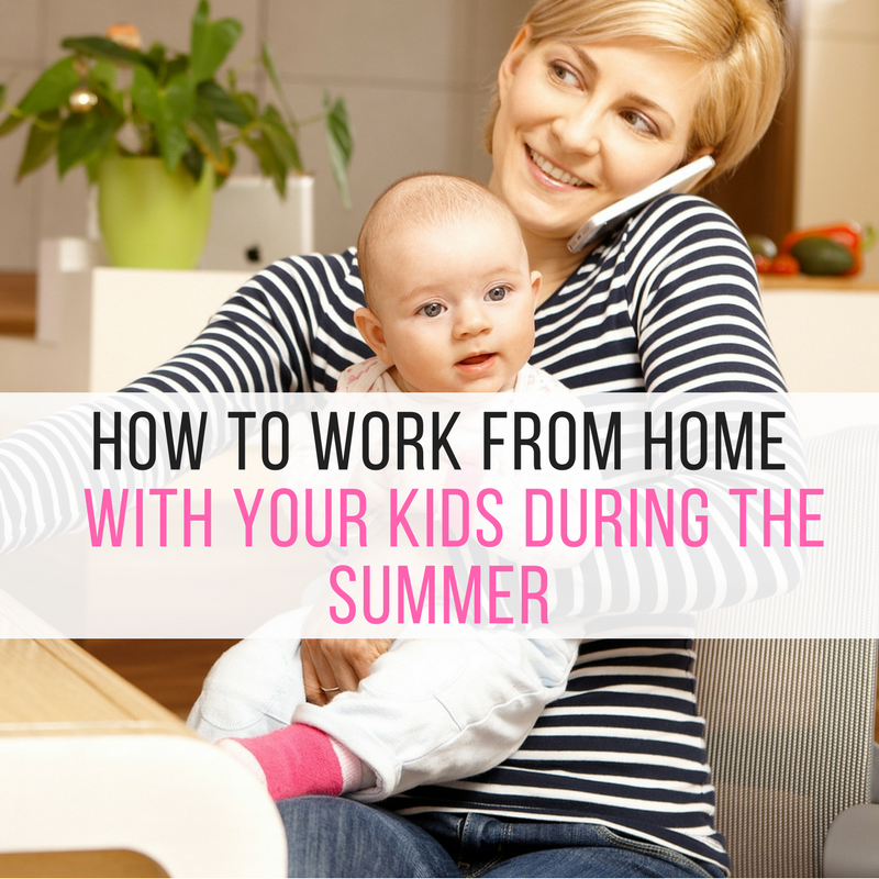 How To  Work from Home with Children During the Summer