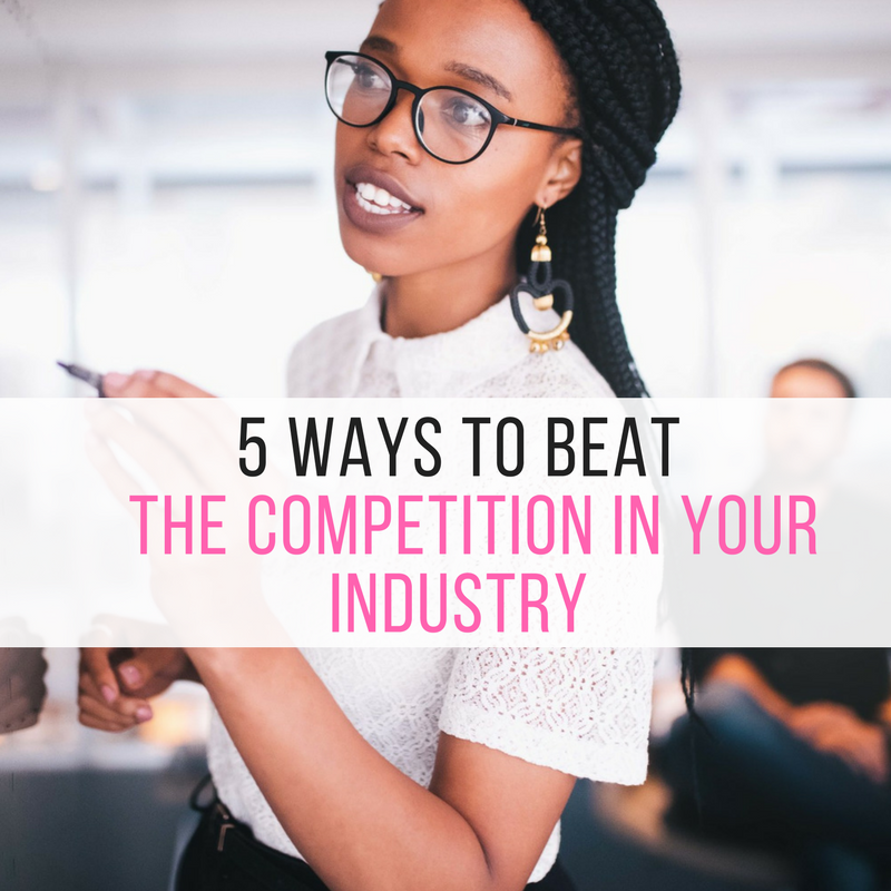 3 Ways to Beat the Competition in your Industry