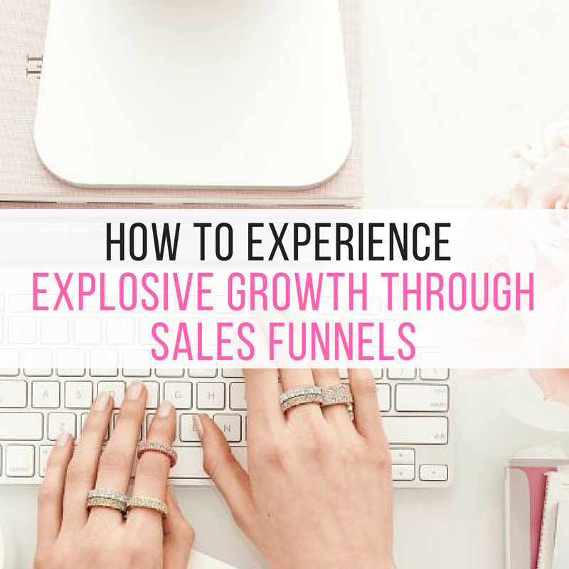 How to Experience Explosive Growth through Sales Funnels