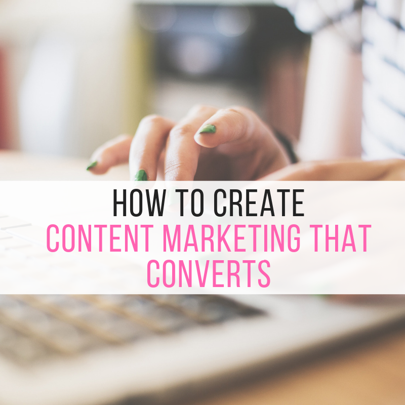 How to Create Content Marketing that Converts